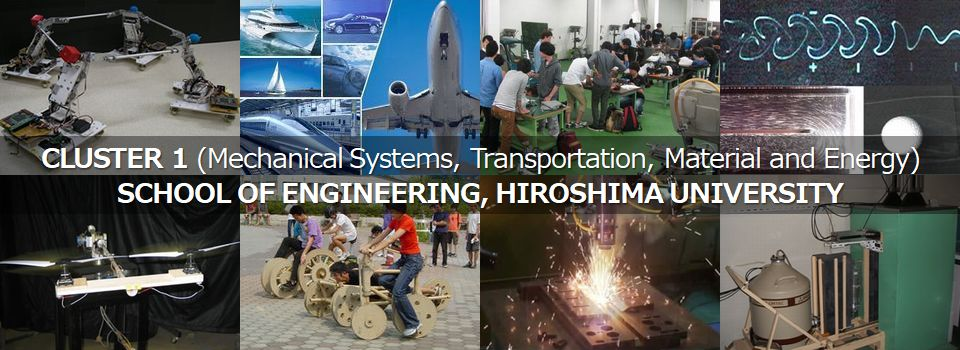 CLUSTER 1 (Mechanical Systems, Transportation, Material and Energy), SCHOOL OF ENGINEERING, HIROSHIMA UNIVERSITY