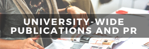 University-Wide Publications and PR