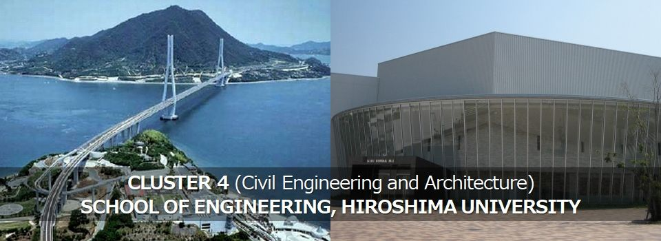 CLUSTER 4 (Civil Engineering and Architecture), SCHOOL OF ENGINEERING, HIROSHIMA UNIVERSITY